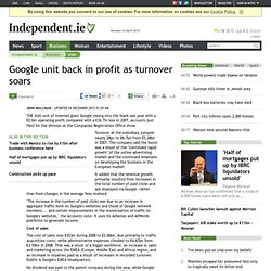 Google unit back in profit as turnover soars - Irish, Business