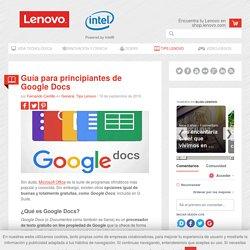 Cómo usar Google Docs: Guía, manual y tutorial para principiantes