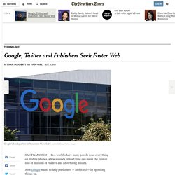 Google, Twitter and Publishers Seek Faster Web