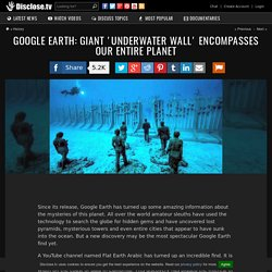 Google Earth: Giant 'Underwater Wall' Encompasses Our ENTIRE Planet