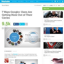 7 Ways Google+ Users Are Getting More Out of Their Circles