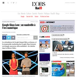 Google Glass Love: un vaudeville à l'ère numérique