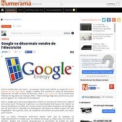 Google va désormais vendre de l'électricité - Numerama