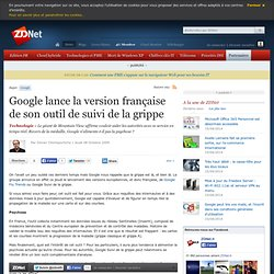 Google lance la version française de son outil de suivi de la gr