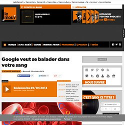 Google veut se balader dans votre sang