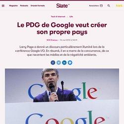 Le PDG de Google veut créer son propre pays