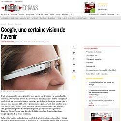 Google, une certaine vision de l'avenir