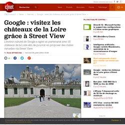 Google: visitez les châteaux de la Loire grâce à Street View