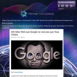 400 Sites Web que Google ne veut pas que Vous Visitiez – Prepare for Change