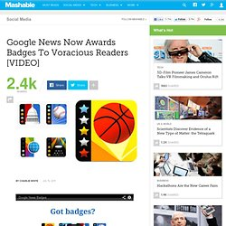 Google News Now Awards Badges To Voracious Readers
