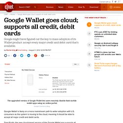 Google Wallet goes cloud; supports all credit, debit cards | Mobile