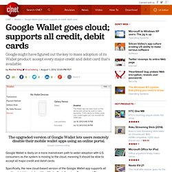 Google Wallet goes cloud; supports all credit, debit cards