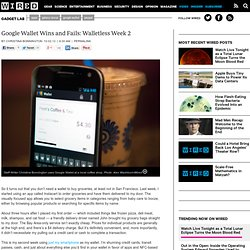 Google Wallet Wins and Fails: Walletless Week 2