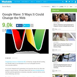 Google Wave: 5 Ways It Could Change the Web