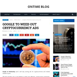 Google to Weed Out Cryptocurrency Ads