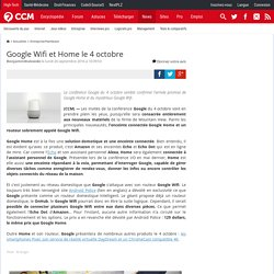 Google Wifi et Home le 4 octobre