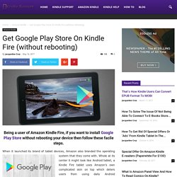 Get Google Play Store On Kindle Fire (without rebooting)