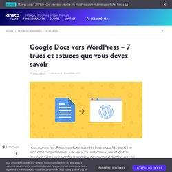 Google Docs vers WordPress - 7 trucs et astuces que vous devez savoir