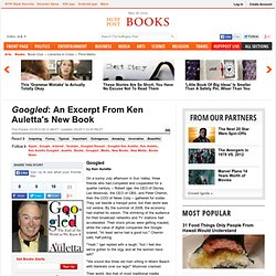 Googled: An Excerpt From Ken Auletta's New Book