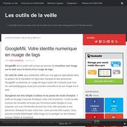 GoogleMii. Votre identite numerique en nuage de tags