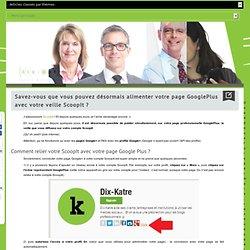 Savez-vous que vous pouvez désormais relier votre veille ScoopIt à votre page GooglePlus ?