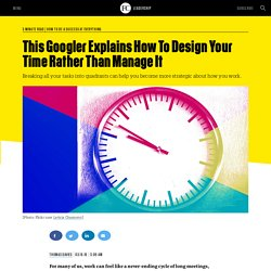 This Googler Explains How To Design Your Time Rather Than Manage It