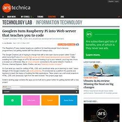 Googlers turn Raspberry Pi into Web server that teaches you to code