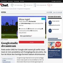 Googlestudie: Snällhet skapar dreamteam – Chef.se
