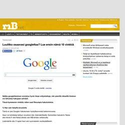 Luulitko osaavasi googlettaa? Lue ensin nämä 10 vinkkiä - Tietokoneet