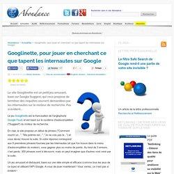 Googlinette, pour jouer en cherchant ce que tapent les internautes sur Google