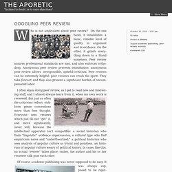 Googling Peer Review – The Aporetic