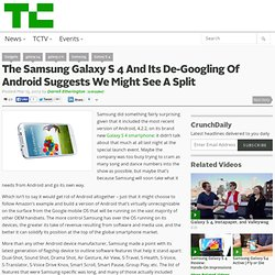The Samsung Galaxy S 4 And Its De-Googling Of Android Suggests We Might See A Split