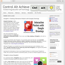 Control Alt Achieve: Googlink: Creating Interactive Posters with Google Drawings