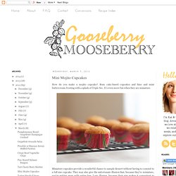 gooseberry mooseberry: Mini Mojito Cupcakes