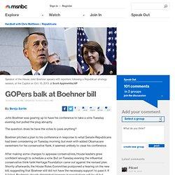 GOPers balk at Boehner bill