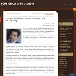Could SCMS be Gopikrishnan's Ground Zero for Learning?