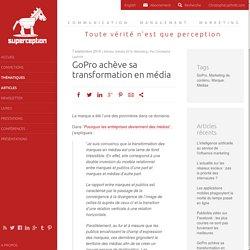 GoPro achève sa transformation en média