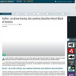 GoPro : un drone Karma, des caméras étanches Hero5 Black et Session