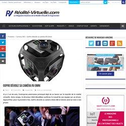 GoPro dévoile sa caméra Omni 360 pour la RV