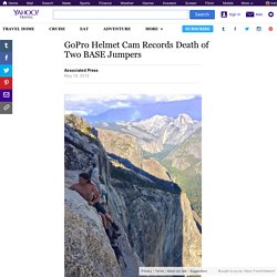 GoPro Helmet Cam Records Death of Two BASE Jumpers