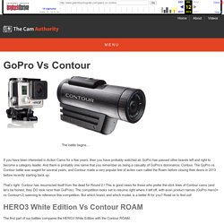 GoPro Vs Contour 2014 Showdown!!!