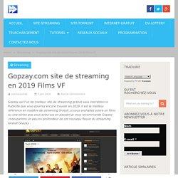 Gopzay.com site de streaming en 2019 Films VF
