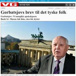 Gorbatsjovs brev til det tyske folk - Tyskland - VG