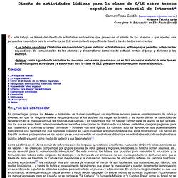 Carmen Rojas Gordillo. Diseño de actividades lúdicas para la clase de E/LE sobre tebeos españoles con material de Internet