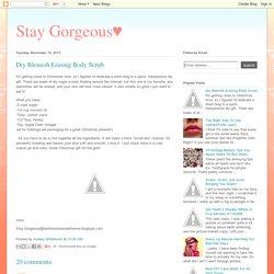 Stay Gorgeous♥: Diy Blemish Erasing Body Scrub