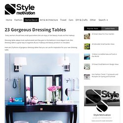 23 Gorgeous Dressing Tables | Style Motivation
