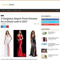 5 Gorgeous Sequin Prom Dresses for a Glowy Look in 2021 -