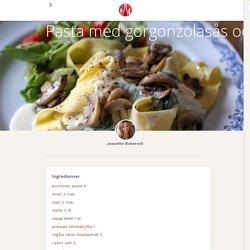 Pasta med gorgonzolasås och champinjoner