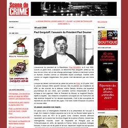 Scene de crime: Paul Gorguloff: l'assassin du Président Paul Doumer