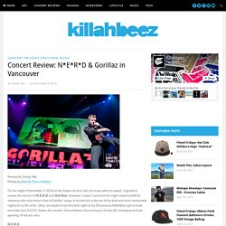 Concert Review: N*E*R*D & Gorillaz in Vancouver